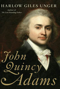 John Quincy Adams by Harlow Giles Unger Dust Jacket