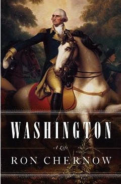 Washington — A Life by Ron Chernow