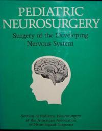 Pediatric Neurosurgery: Surgery of the Developing Nervous System by Robert L. Mc